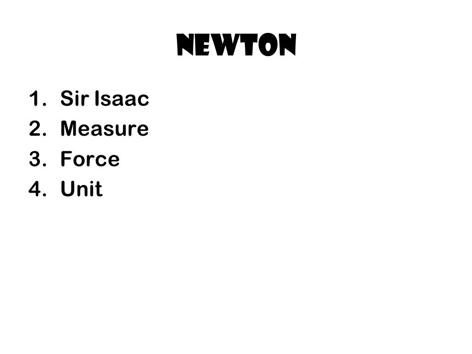 Newton Sir Isaac Measure Force Unit