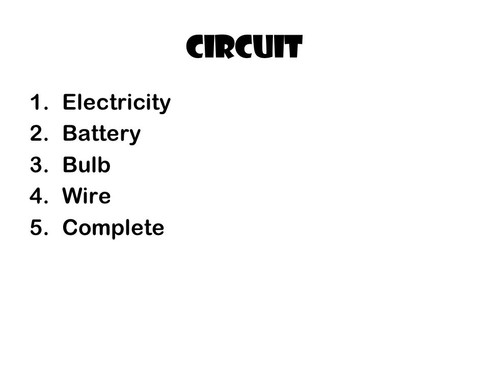 Circuit Electricity Battery Bulb Wire Complete