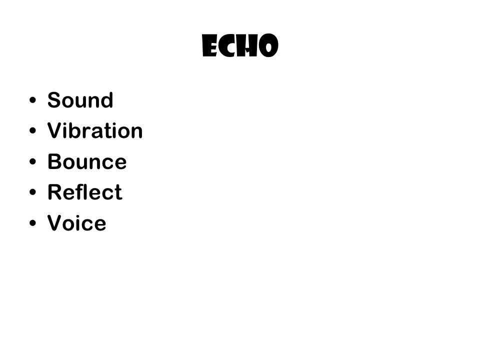 Echo Sound Vibration Bounce Reflect Voice