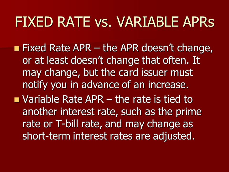 FIXED RATE vs. VARIABLE APRs