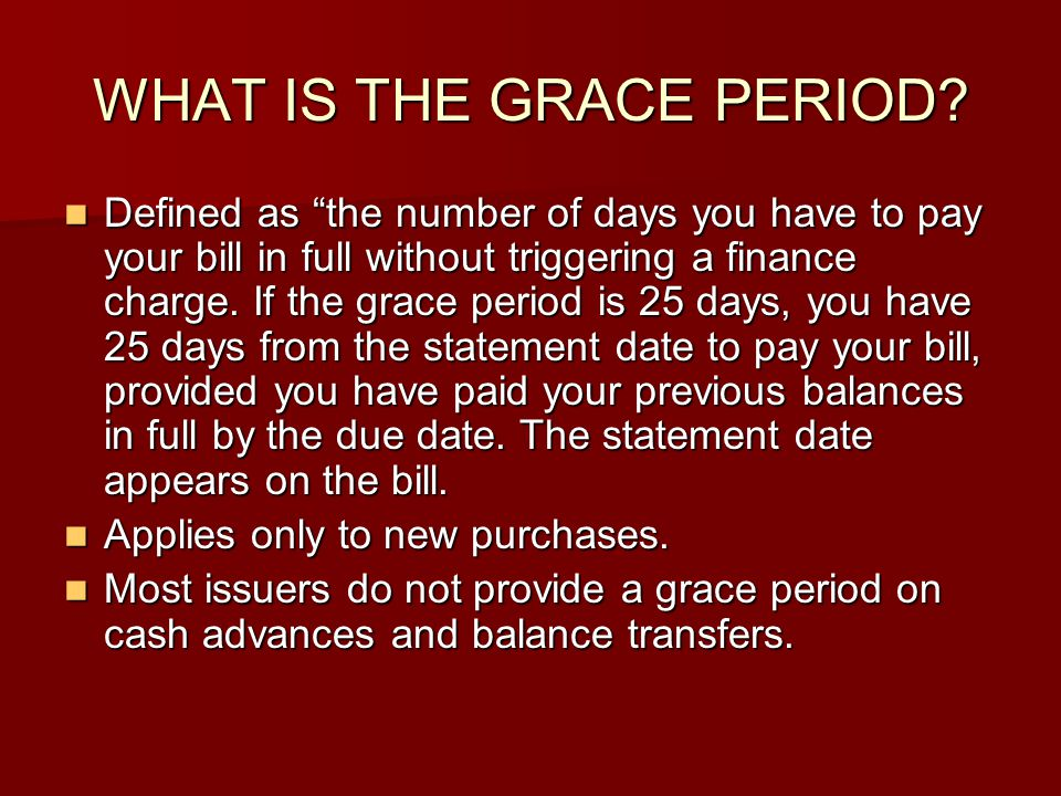 WHAT IS THE GRACE PERIOD