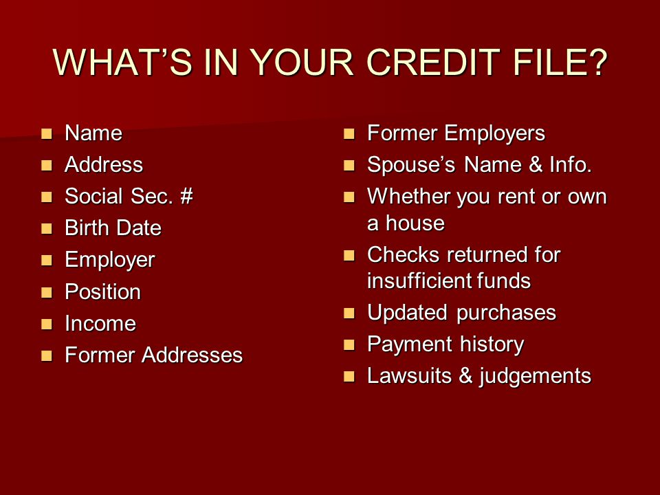 WHAT'S IN YOUR CREDIT FILE
