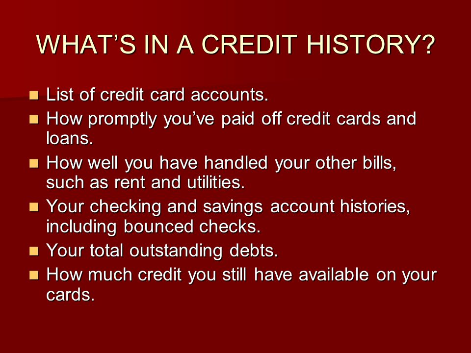 WHAT'S IN A CREDIT HISTORY