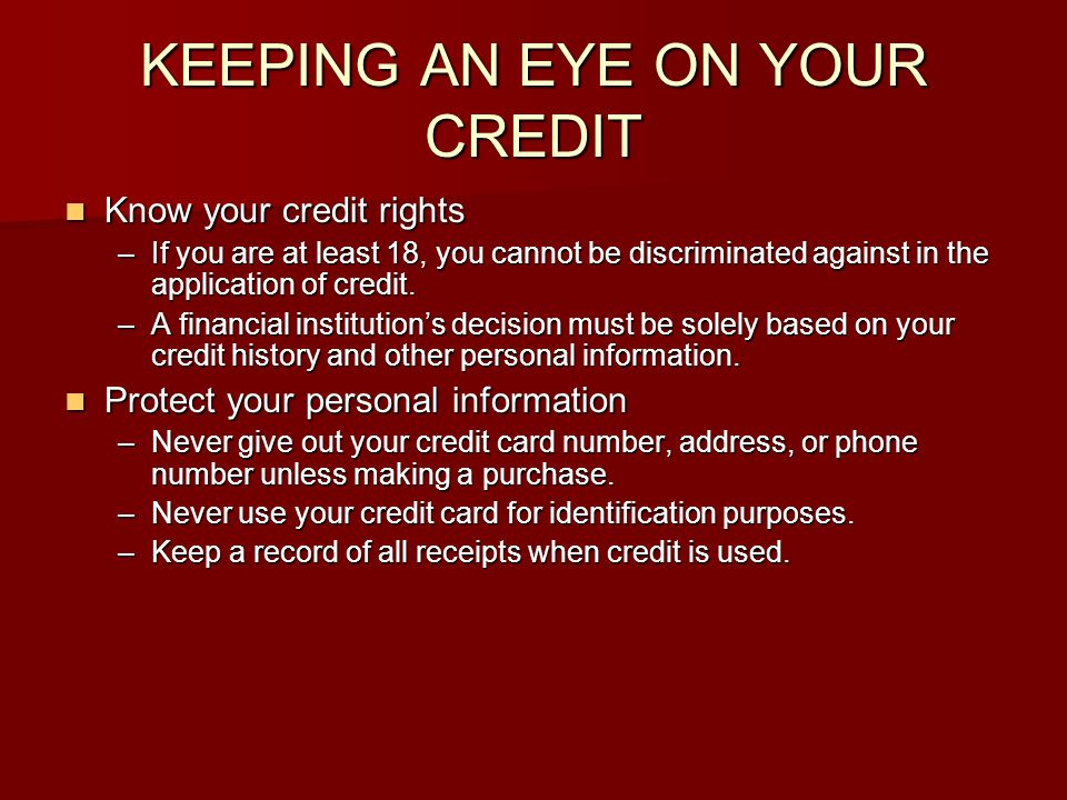 KEEPING AN EYE ON YOUR CREDIT