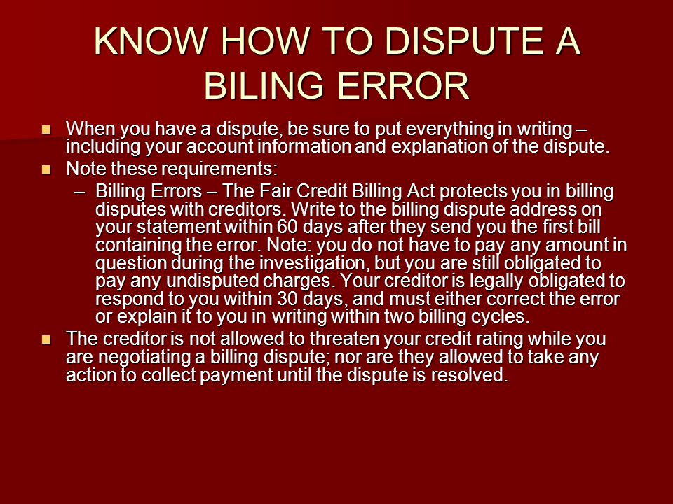 KNOW HOW TO DISPUTE A BILING ERROR