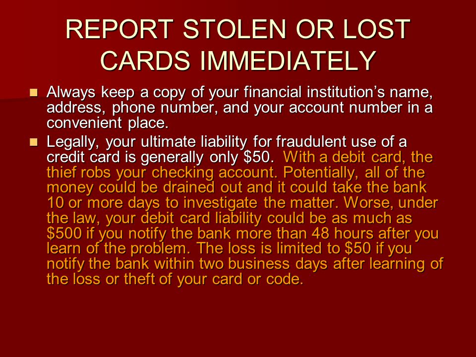 REPORT STOLEN OR LOST CARDS IMMEDIATELY