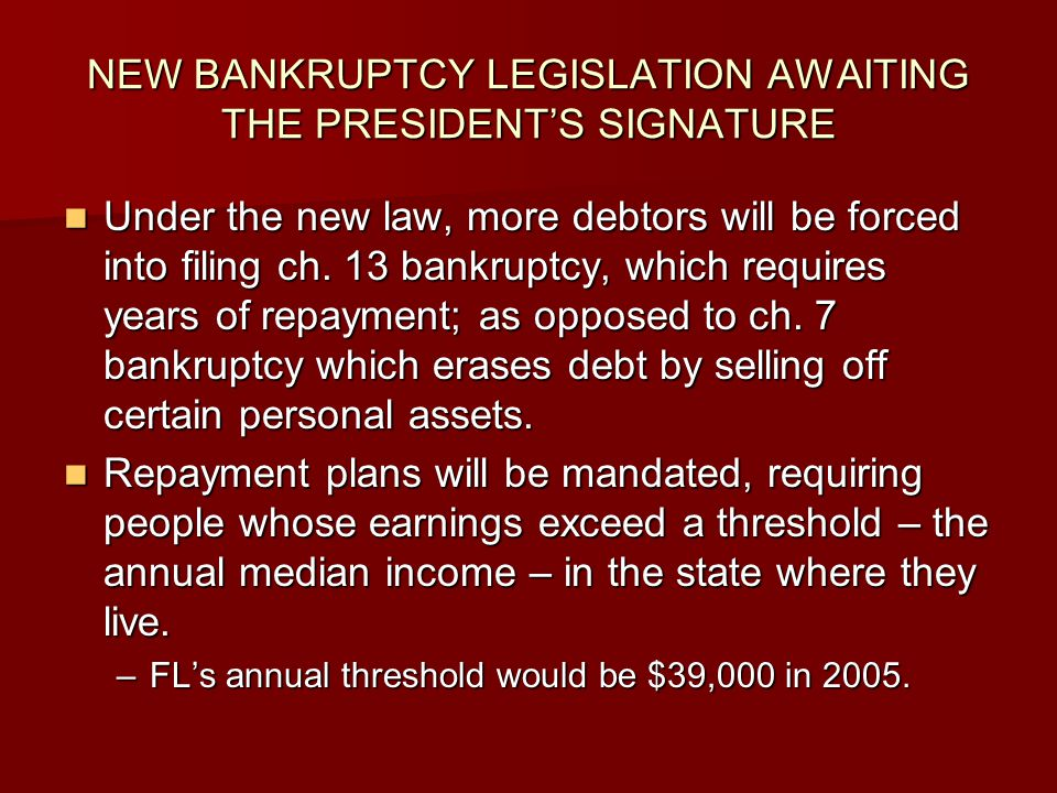NEW BANKRUPTCY LEGISLATION AWAITING THE PRESIDENT'S SIGNATURE