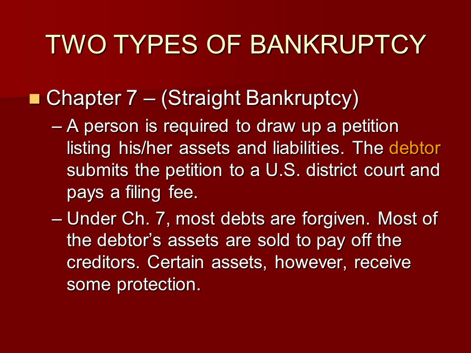 TWO TYPES OF BANKRUPTCY