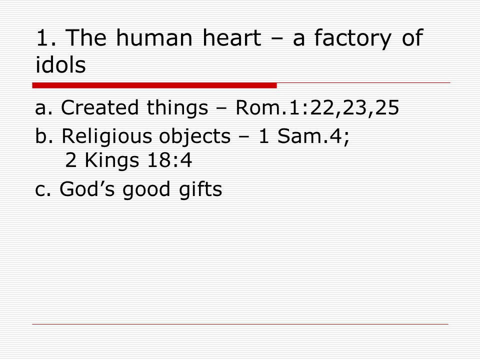 1. The human heart – a factory of idols