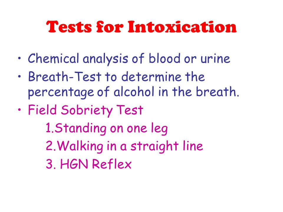 Tests for Intoxication