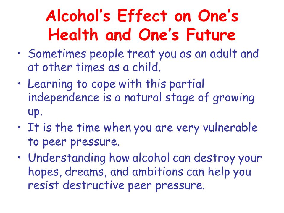 Alcohol's Effect on One's Health and One's Future