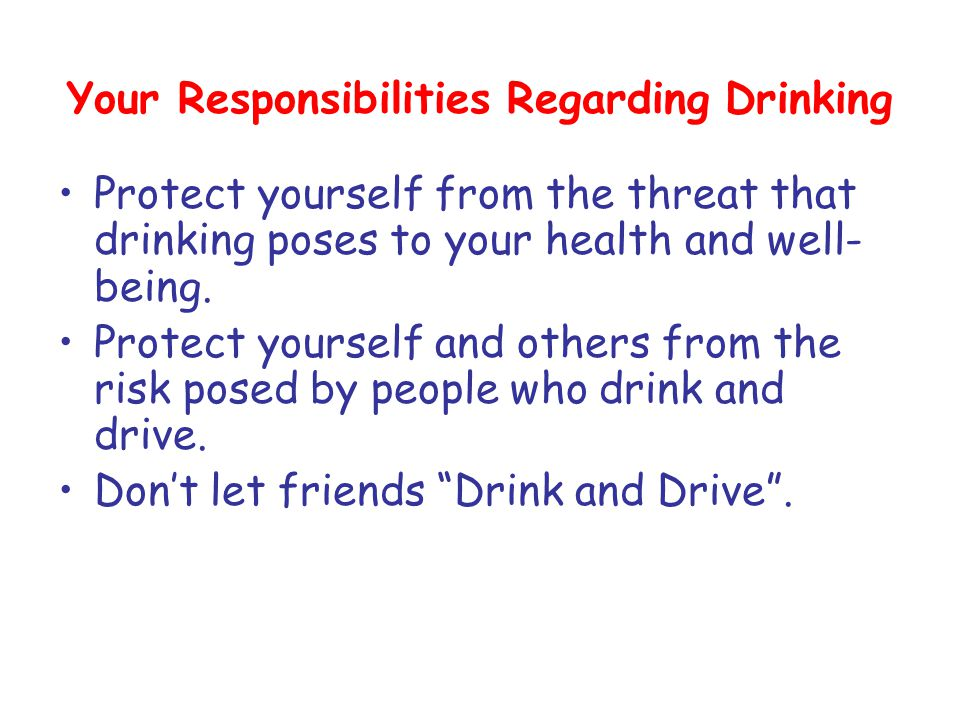 Your Responsibilities Regarding Drinking