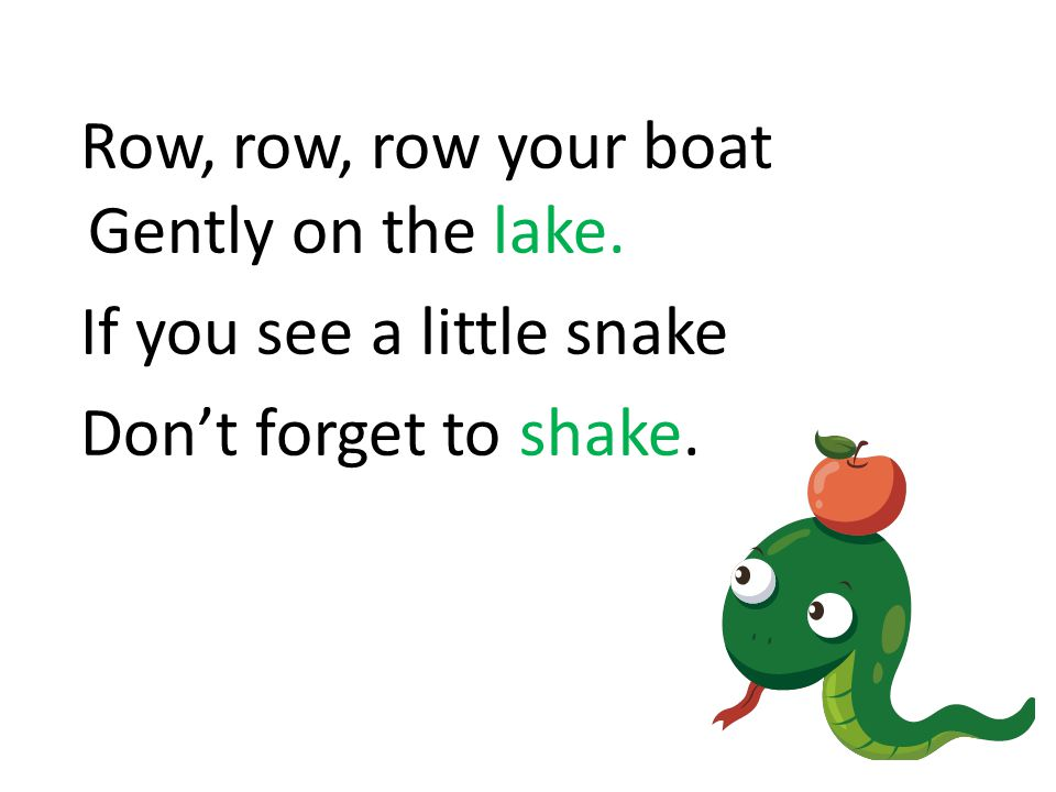 Row, row, row your boat Gently on the lake.