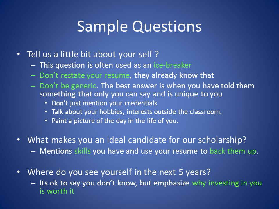 Sample Questions Tell us a little bit about your self