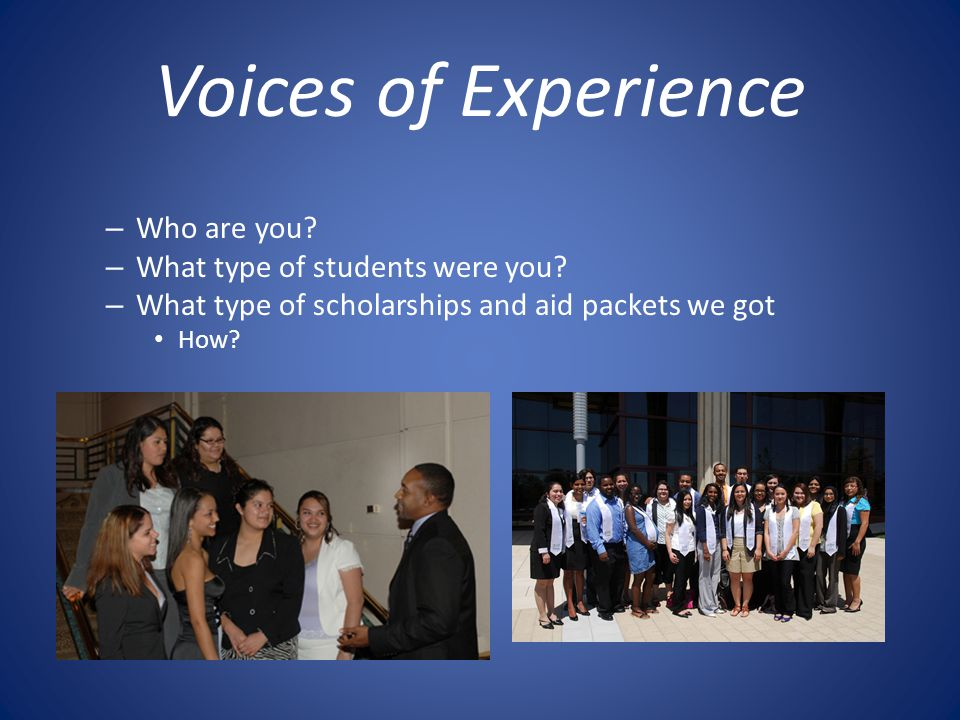 Voices of Experience Who are you What type of students were you