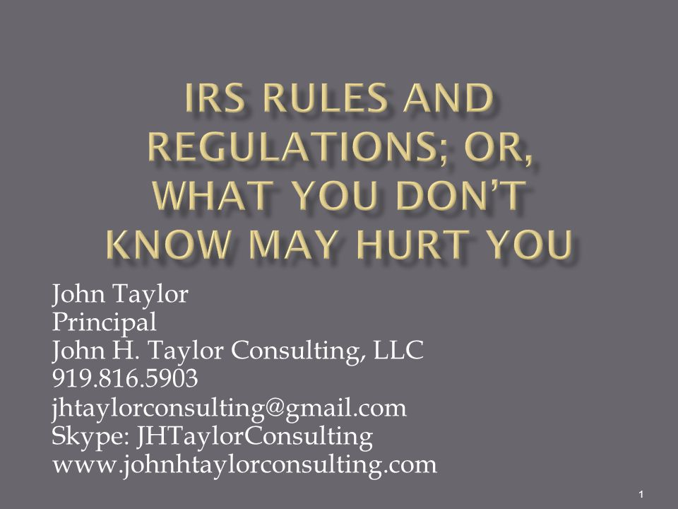 IRS Rules and Regulations; or, What You Don't Know May Hurt You