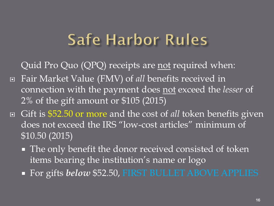 Safe Harbor Rules Quid Pro Quo (QPQ) receipts are not required when: