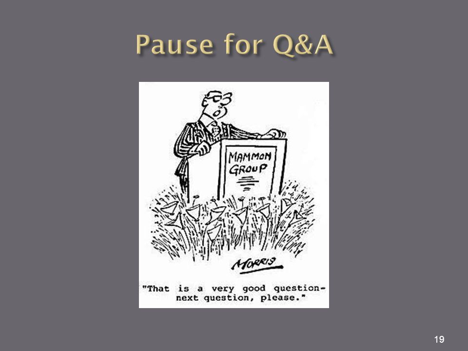 Pause for Q&A