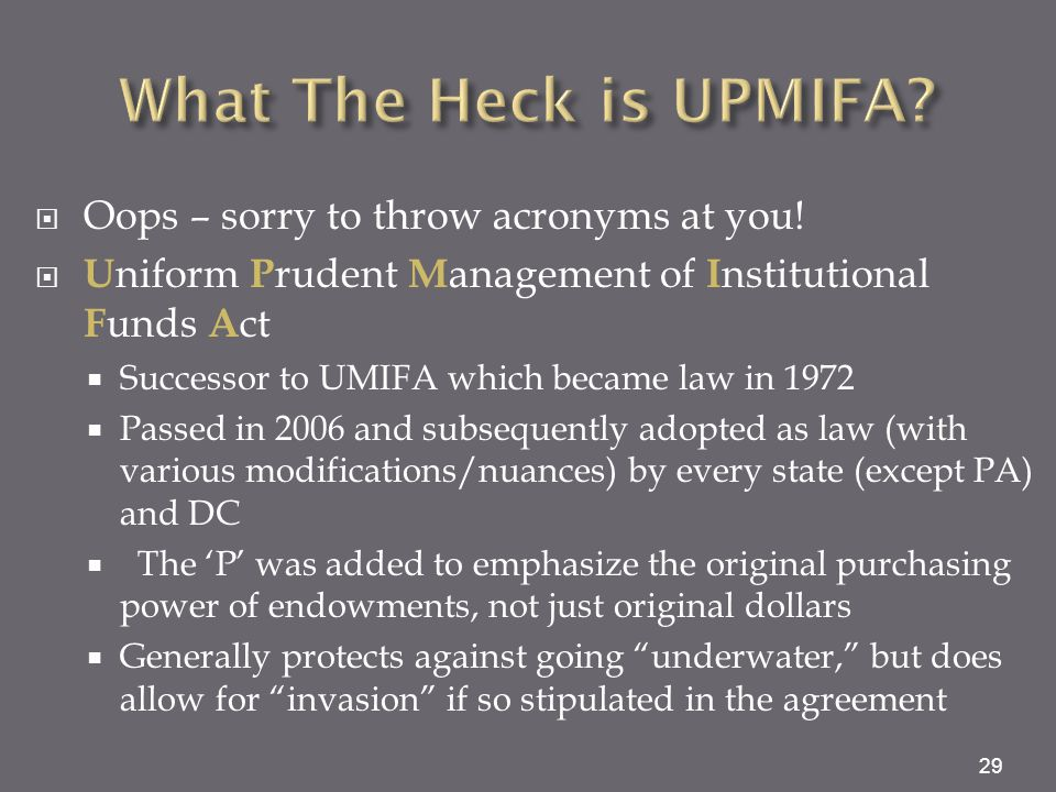 What The Heck is UPMIFA Oops – sorry to throw acronyms at you!