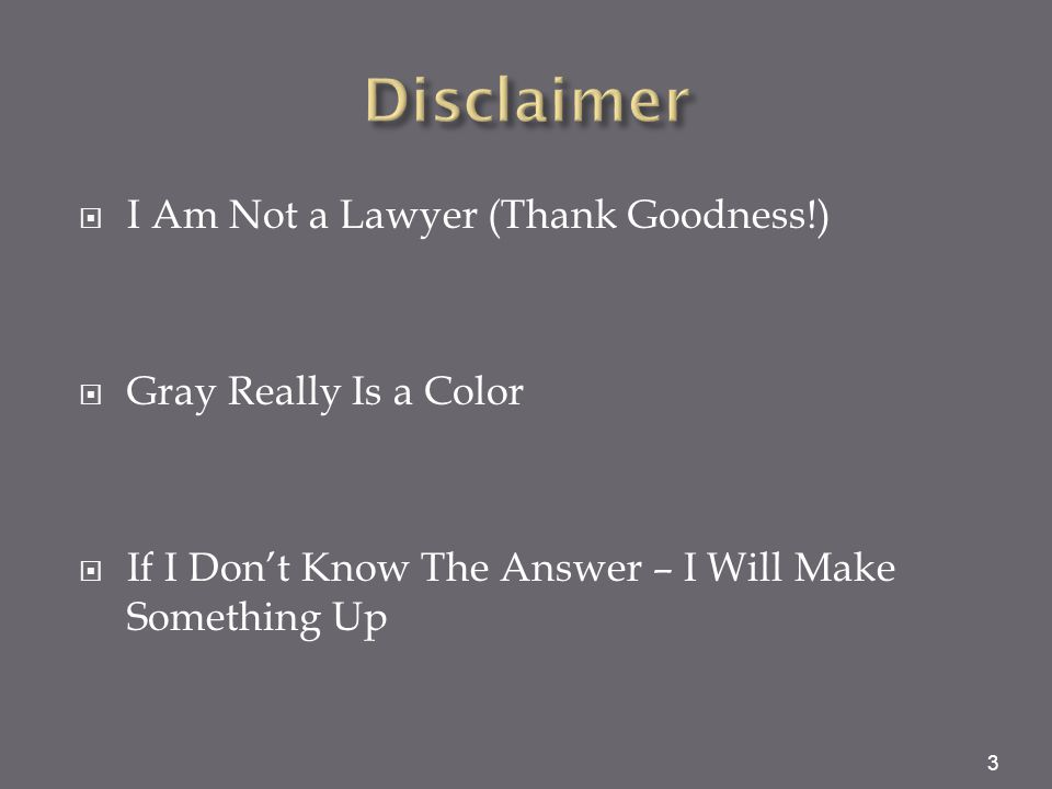 Disclaimer I Am Not a Lawyer (Thank Goodness!) Gray Really Is a Color