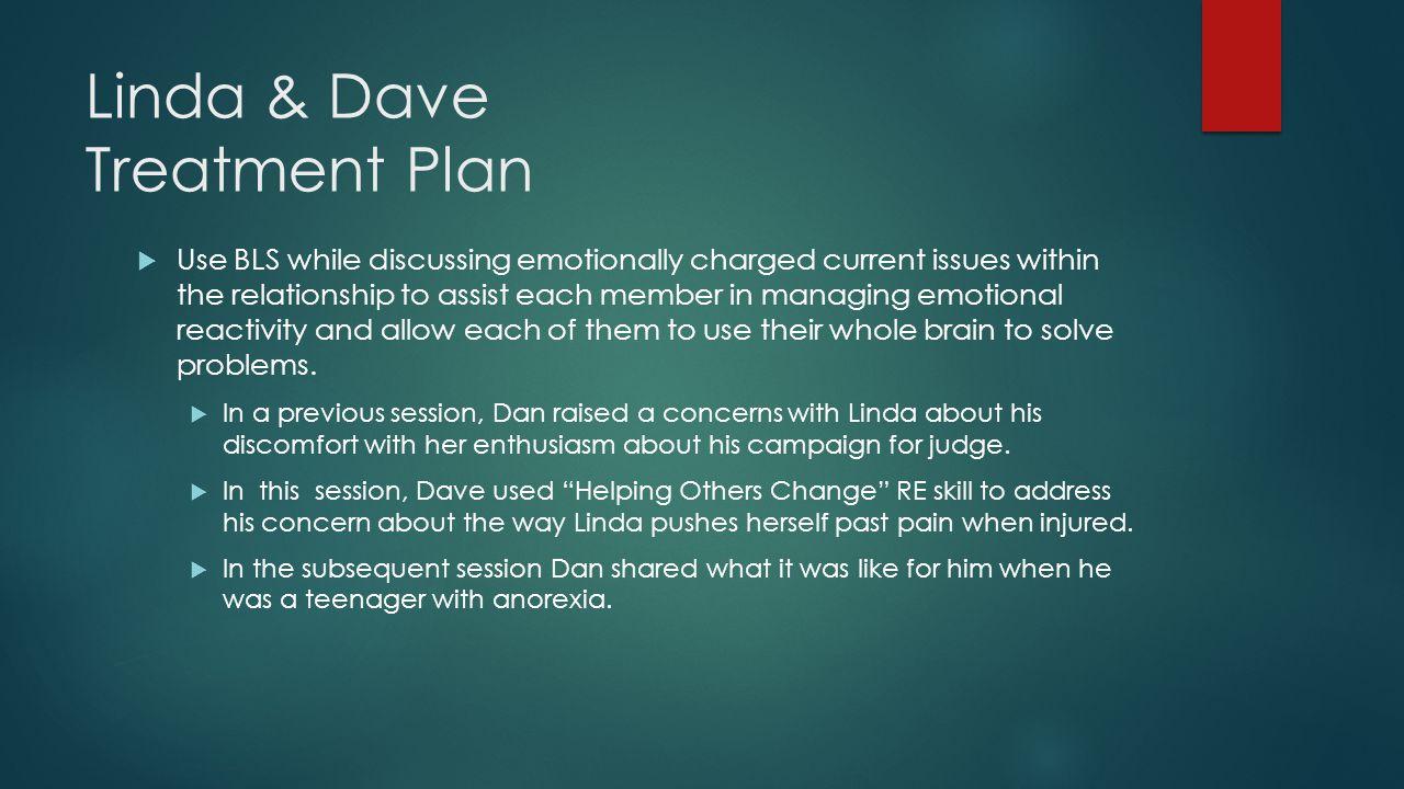 Linda & Dave Treatment Plan