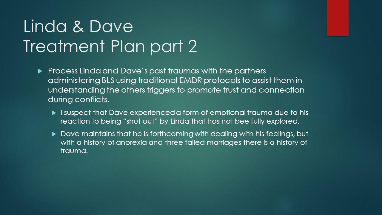 Linda & Dave Treatment Plan part 2