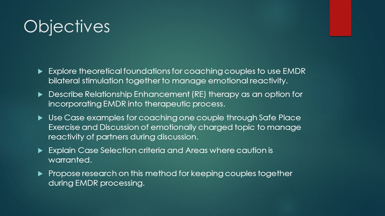 Objectives Explore theoretical foundations for coaching couples to use EMDR bilateral stimulation together to manage emotional reactivity.