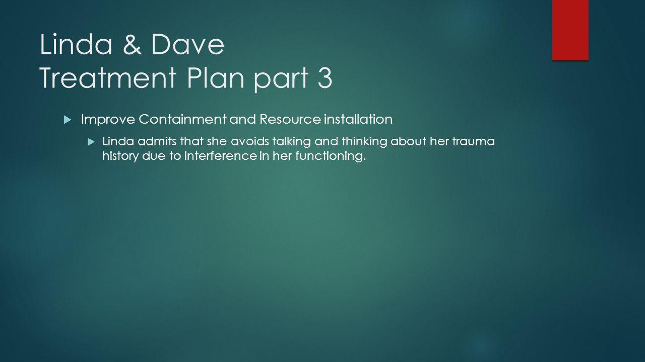 Linda & Dave Treatment Plan part 3