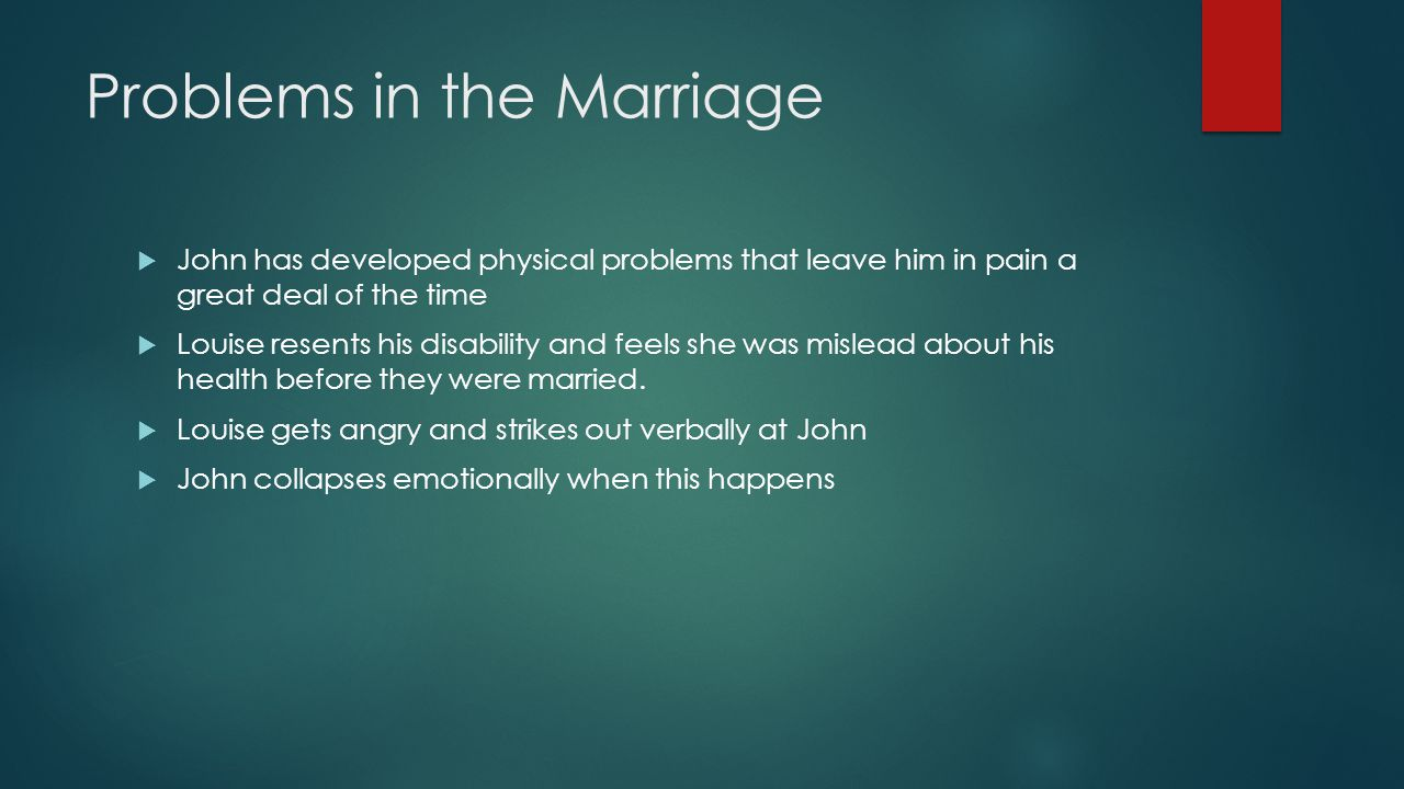 Problems in the Marriage