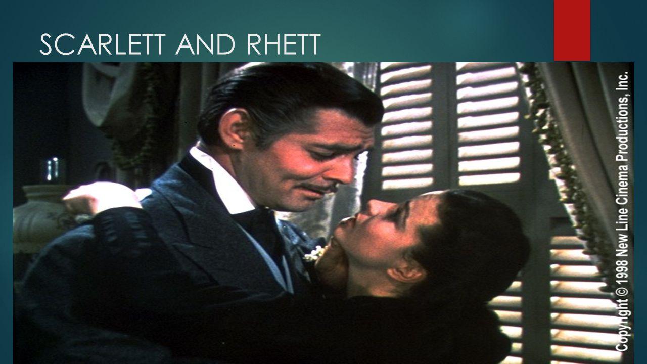 SCARLETT AND RHETT S