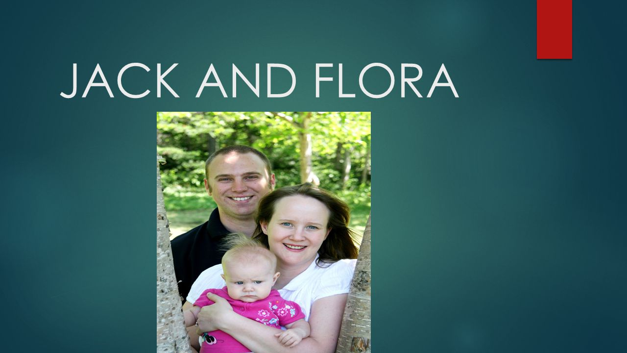 JACK AND FLORA