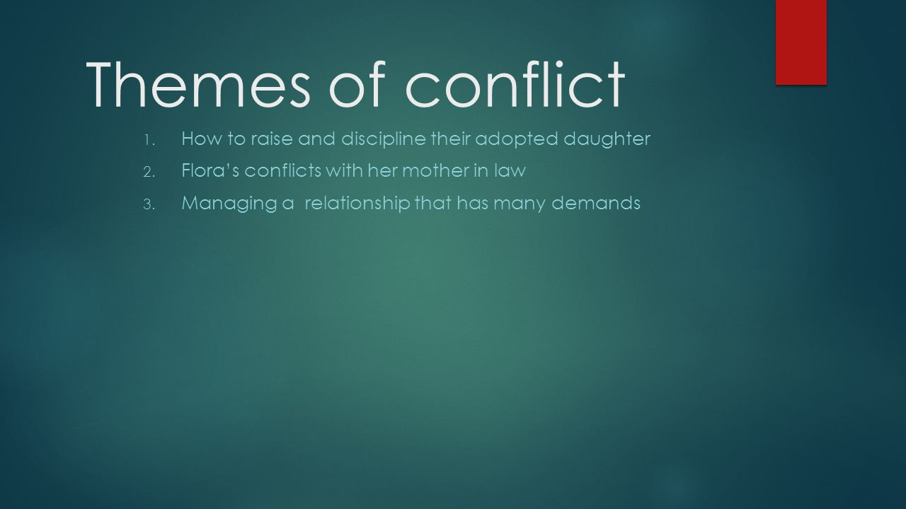 Themes of conflict How to raise and discipline their adopted daughter