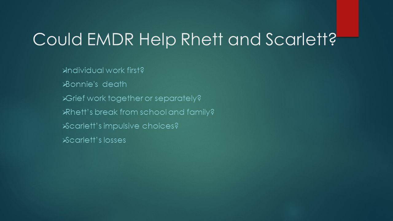 Could EMDR Help Rhett and Scarlett