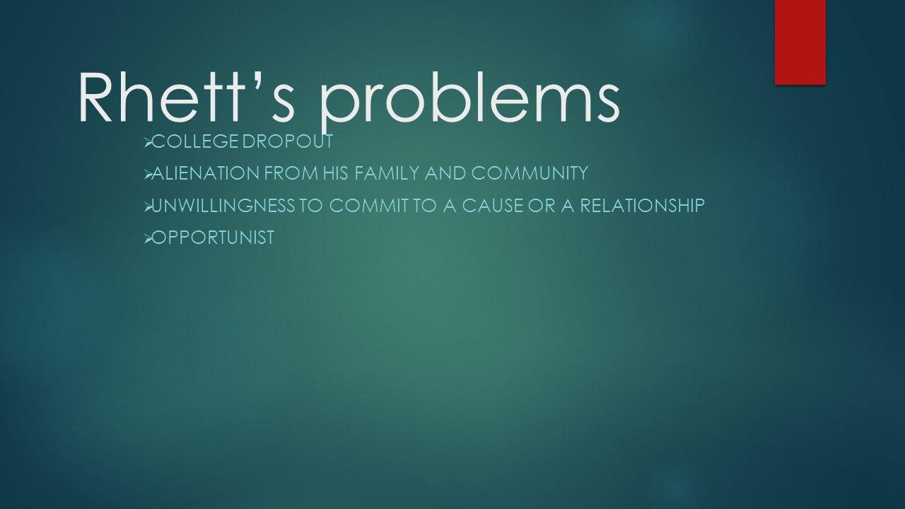 Rhett's problems College dropout