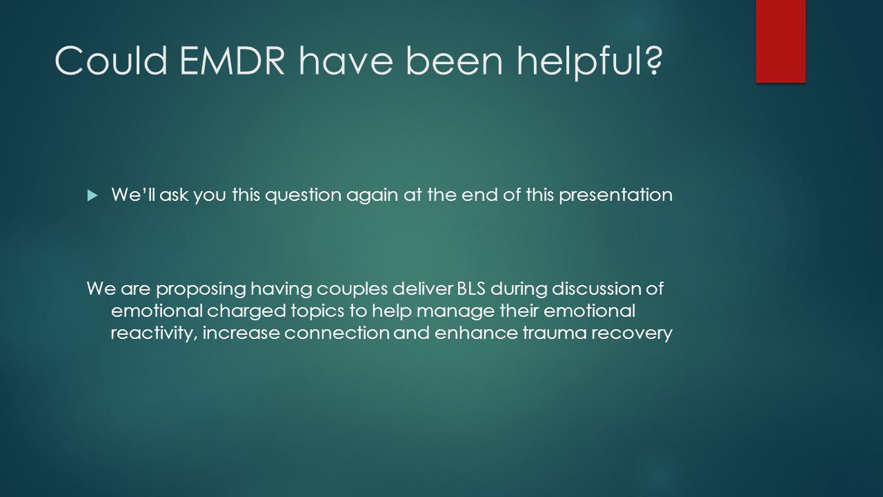 Could EMDR have been helpful