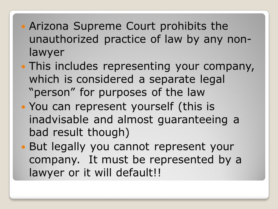 Arizona Supreme Court prohibits the unauthorized practice of law by any non- lawyer