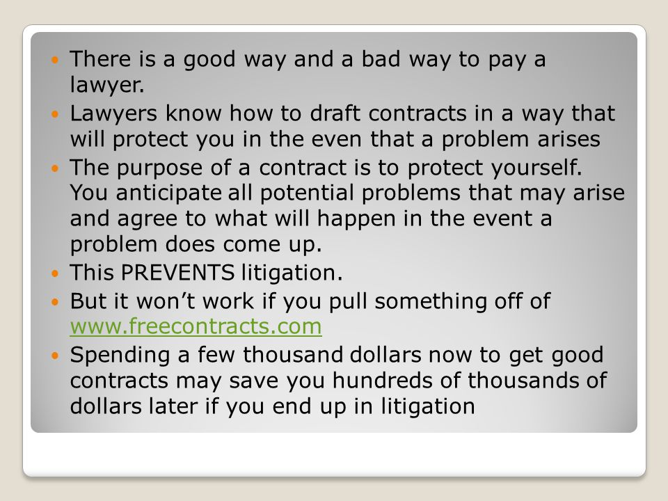 There is a good way and a bad way to pay a lawyer.