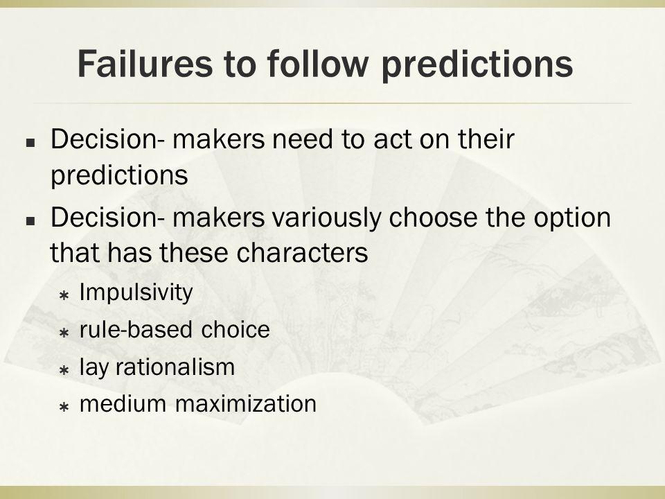 Failures to follow predictions