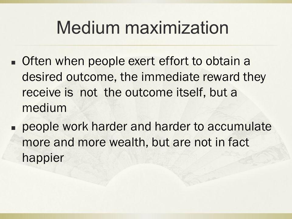Medium maximization
