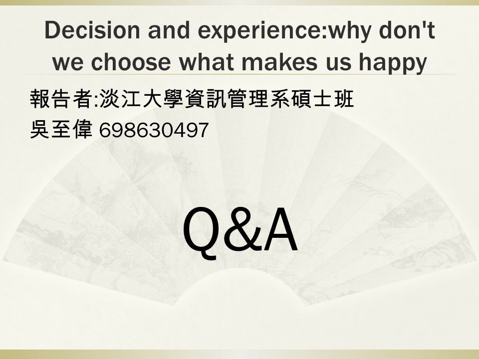 Decision and experience:why don t we choose what makes us happy