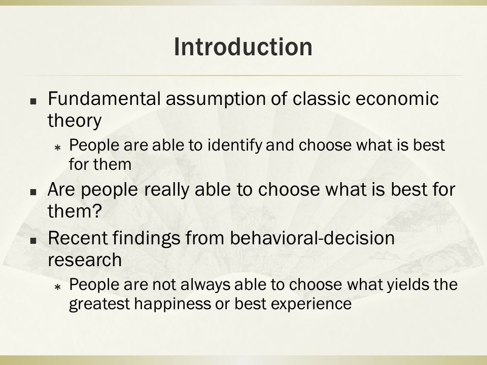 Introduction Fundamental assumption of classic economic theory