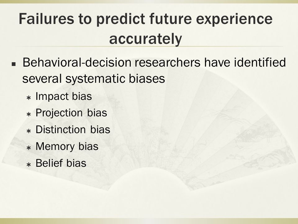 Failures to predict future experience accurately