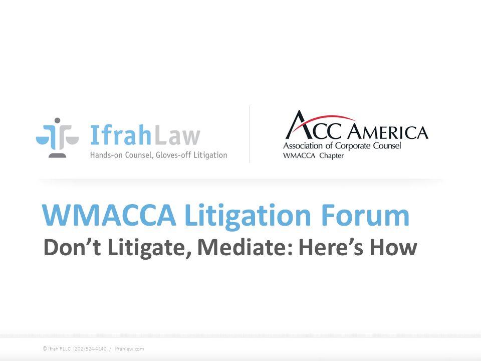 WMACCA Litigation Forum