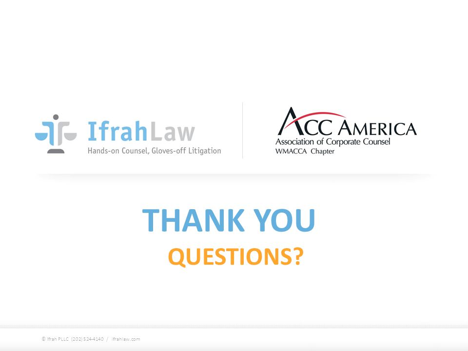 THANK YOU QUESTIONS © Ifrah PLLC (202) 524-4140 / ifrahlaw.com