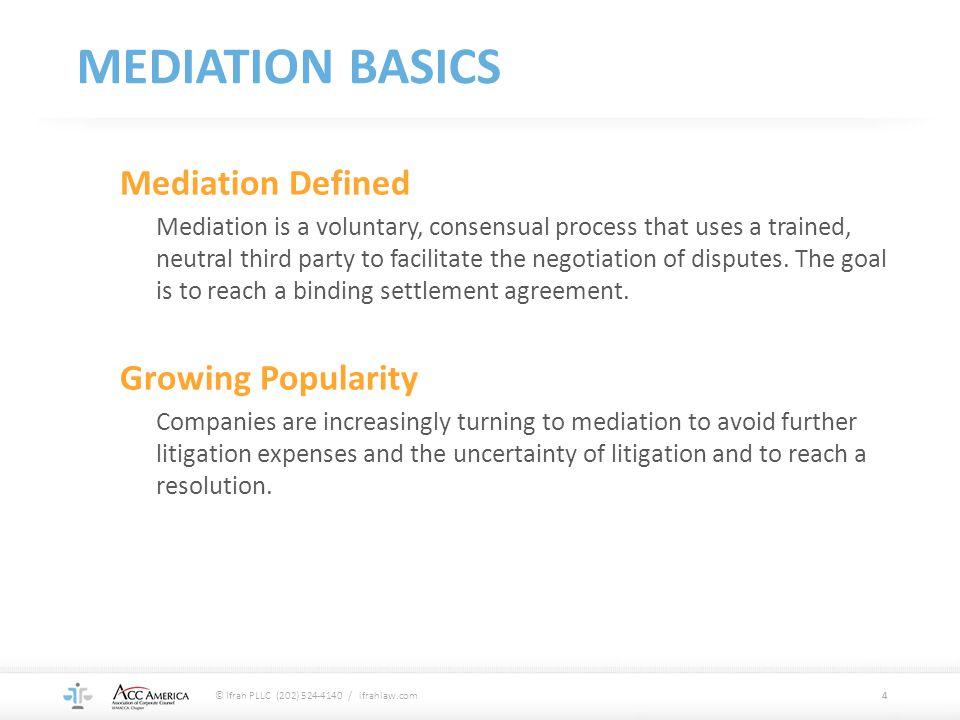 MEDIATION BASICS Mediation Defined Growing Popularity