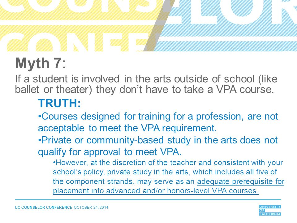 Myth 7: If a student is involved in the arts outside of school (like ballet or theater) they don't have to take a VPA course.