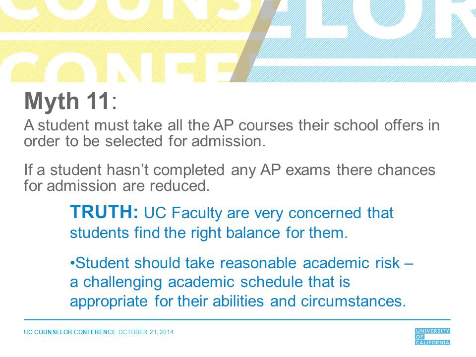 Myth 11: A student must take all the AP courses their school offers in order to be selected for admission.