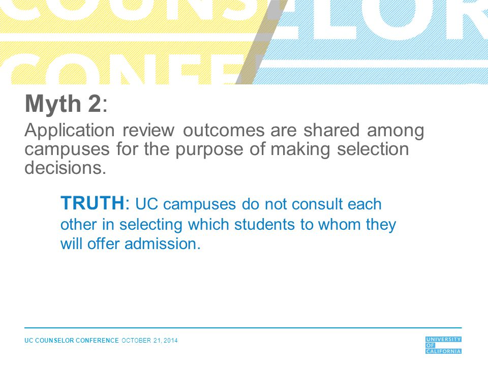 Myth 2: Application review outcomes are shared among campuses for the purpose of making selection decisions.