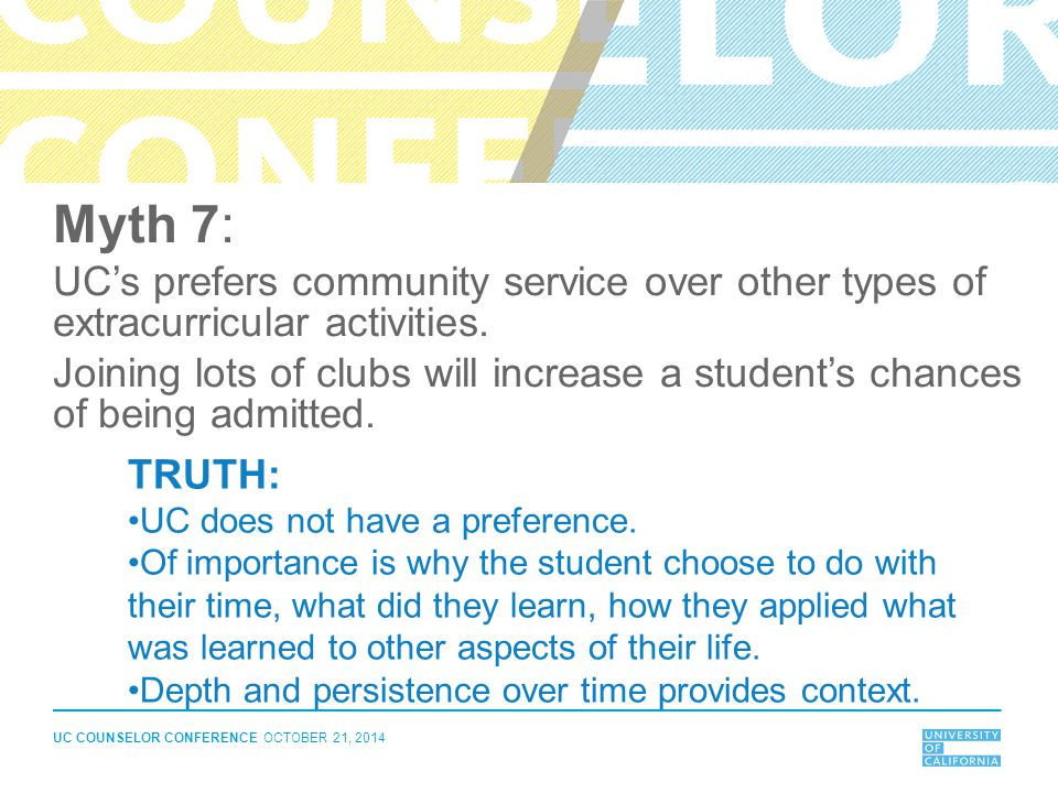 Myth 7: UC's prefers community service over other types of extracurricular activities.