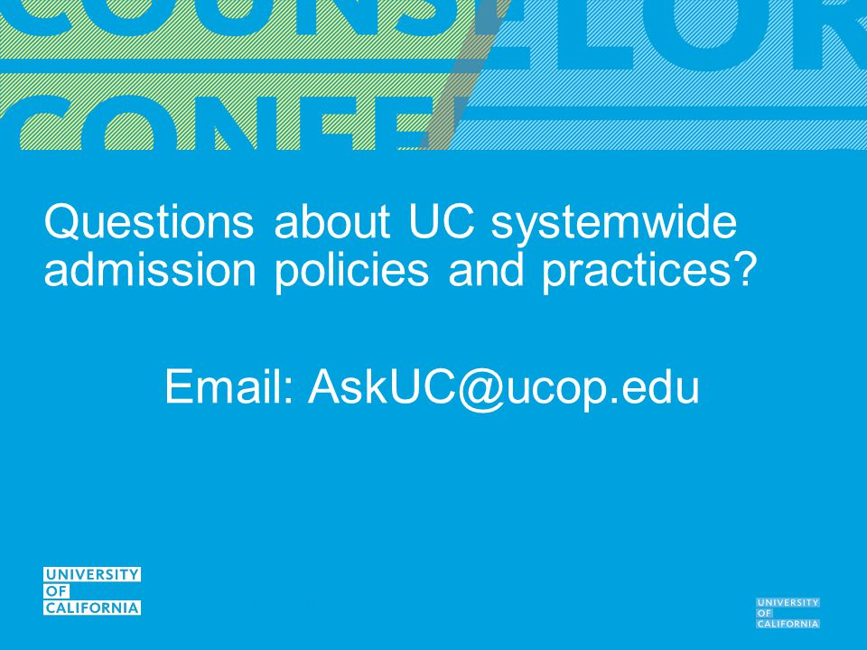 Questions about UC systemwide admission policies and practices